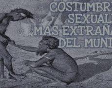 Las costumbres sexuales mas extrañas
